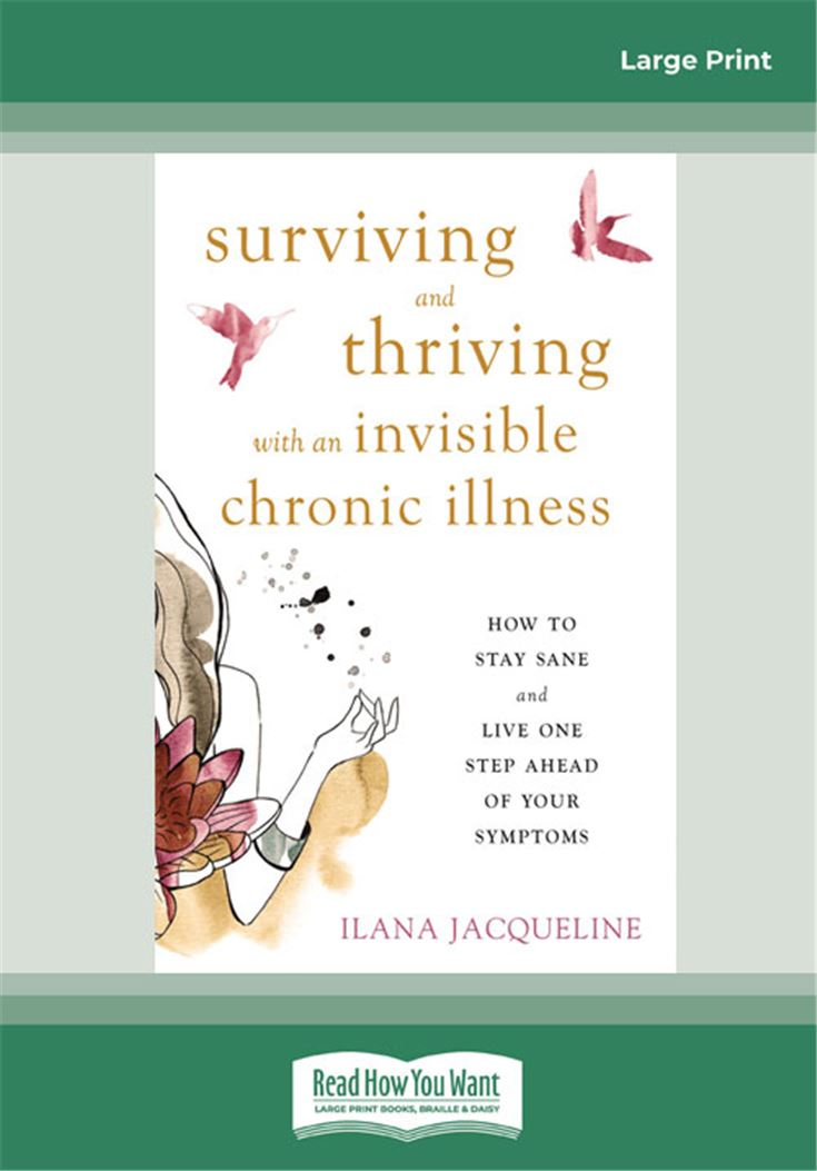 Surviving and Thriving with an Invisible Chronic Illness