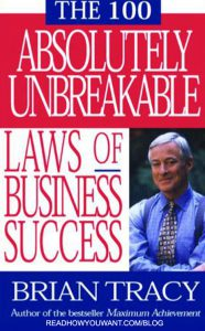 100 Absolutely Unbreakable Laws of Business