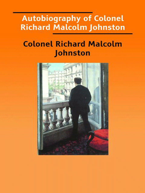 Autobiography of Colonel Richard Malcolm Johnston