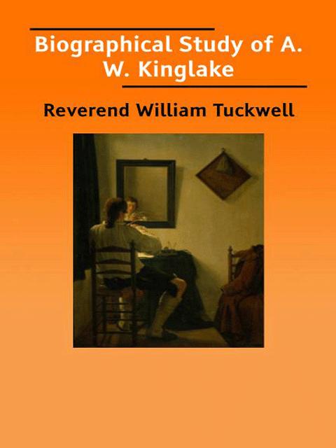 Biographical Study of A. W. Kinglake