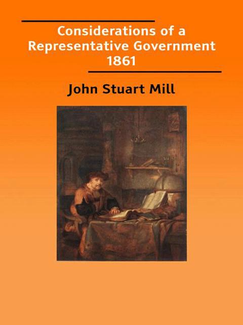 Considerations of a Representative Government 1861