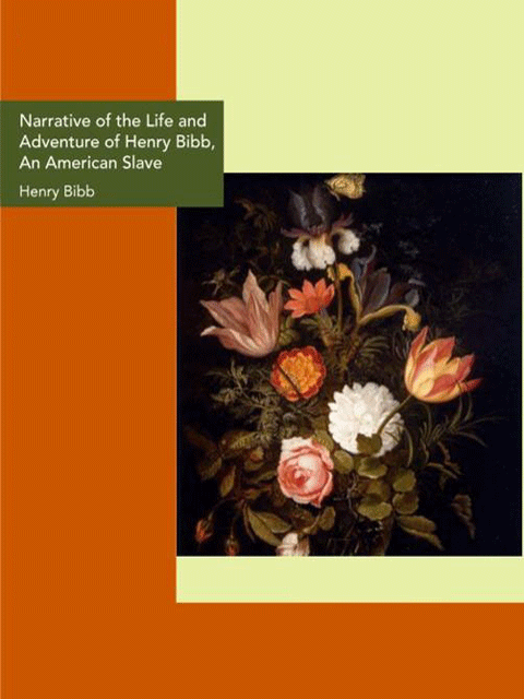 Narrative of the Life and Adventure of Henry Bibb