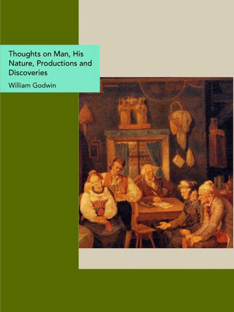 Thoughts on Man, His Nature, Productions and Discoveries