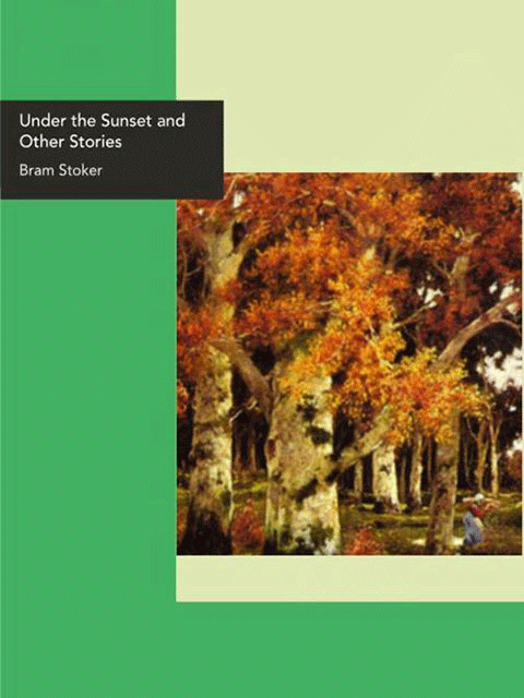 Under the Sunset and Other Stories
