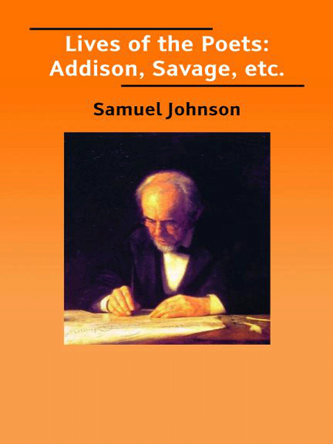 Lives of the Poets: Addison, Savage, etc.