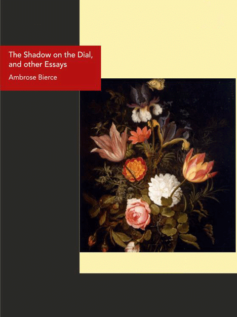 The Shadow on the Dial, and other Essays
