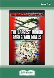The Largest Indoor Parks and Malls