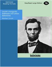 Lincoln's Inaugurals, Addresses and Letters