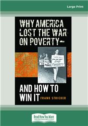 Why America Lost the War on Poverty - and how to Win it