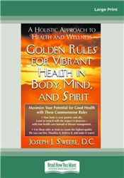 Golden Rules for Vibrant Health in Body, Mind and Spirit