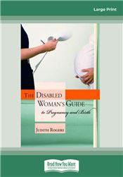 The Disabled Womans Guide to Pregnancy and Birth