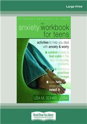 The Anxiety Workbook for Teens (First Edition)