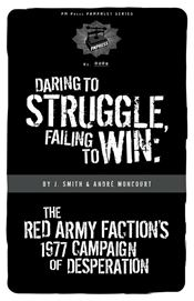 Daring to Struggle, Failing to Win