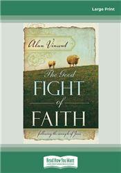 Good Fight Of Faith, The