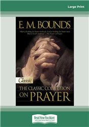 E.M. Bounds:Classic Collection on Prayer