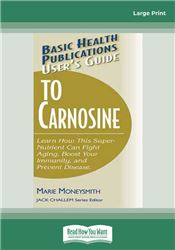 Basic Health Publications User's Guide to Carnosine