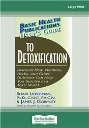 User's Guide to Detoxification (Basic Health Publications User's Guide)