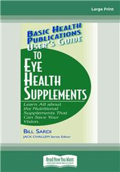User's Guide to Eye Health Supplements