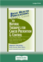 User's Guide to Natural Therapies for Cancer Prevention & Control