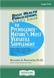 User's Guide to Pycnogenol (Nature's Most Versatile Supplement)