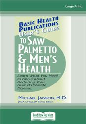 User's Guide to Saw Palmetto & Men's Health