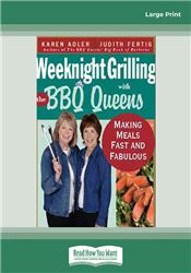 Weeknight Griilling with the BBQ Queens