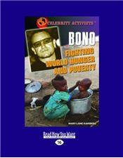 Bono Fighting World Hunger and Poverty