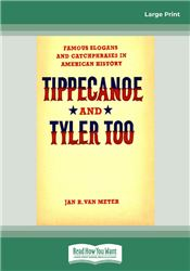 Tippecanoe and Tyler Too