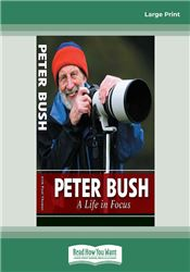 Peter Bush - A Life in Focus