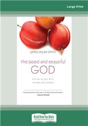 The Good and Beautiful God:
