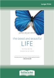 The Good and Beautiful Life: