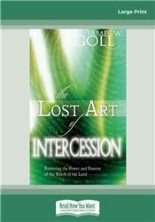 The Lost Art of Intercession Expanded Edition: