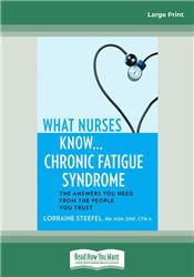 What Nurses Know ... Chronic Fatigue Syndrome