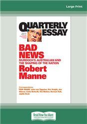 Quarterly Essay 43: Bad News