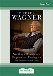 Wrestling with Alligators, Prophets and Theologians
