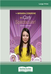 The Miranda Cosgrove and iCarly Spectacular!