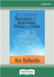 Kel Richards' Dictionary of Australian Phrase and Fable