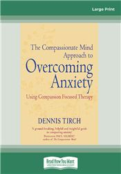 The Compassionate Mind Approach to Overcoming Anxiety