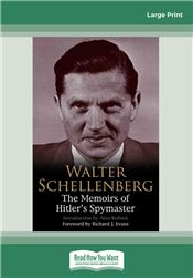 Walter Schellenberg: The Memoirs of Hitlers Spymaster