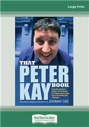 That Peter Kay Book: Unauthorized Bio