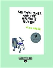 Skinnybones and the Wrinkle Queen
