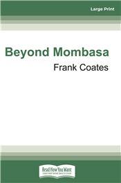 Beyond Mombasa