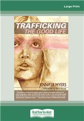 Trafficking the Good Life
