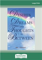 Desires Dreams and Thoughts in Between