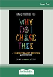 Classic Poetry for Dogs: Why Do I Chase Thee