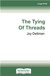 The Tying of Threads: A Woody Creek Novel 6