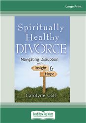 Spiritually Healthy Divorce
