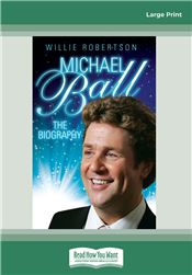 Michaell Ball: The Biography