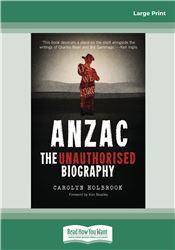 Anzac, The Unauthorised Biography