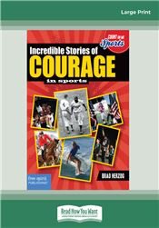 Incredible Stories of Courage in Sports